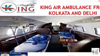 Discounted Medical Evacuation by King Air Ambulance from Kolkata and Delhi