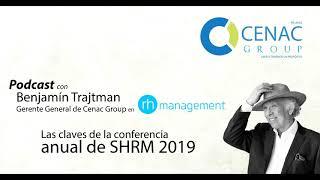 Benjamín Trajtman en Rh management: Las claves de la conferencia anual de SHRM 2019