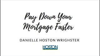 Pay Down Your Mortgage Faster!