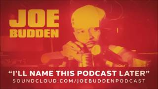 The Joe Budden Podcast - I'll Name This Podcast Later Episode 33