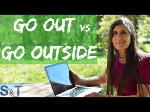 GO OUT or GO OUTSIDE - Is there a difference?