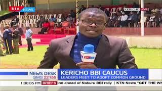 Kericho leaders meet to adopt common BBI ground ahead of Nakuru BBI rally