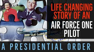 The Story Of An Air Force One Pilot - (A Presidential Order and a Thunderstorm)