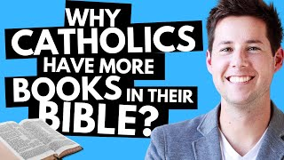 Why do Catholics Have More Books in Their Bible?