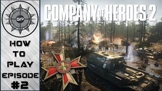How To Play - Company of Heroes 2 - Wehrmacht Faction Redux