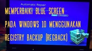 (100% manjur) Memperbaiki Bluescreen Pada Windows 10 Menggunakan Regback Pada Automatic Repair