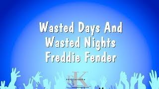 Wasted Days And Wasted Nights - Freddie Fender (Karaoke Version)
