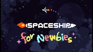 videó Spaceship For Newbies
