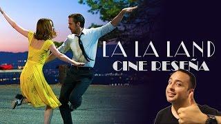 La La Land  Cine Reseña