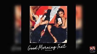 Queen Naija   Good Morning Text (INSTRUMENTAL)