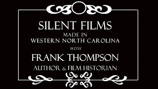 Train Tales: North Carolina's Silent Films