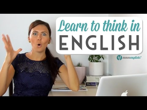 Speak English Naturally - Learn To Think In English