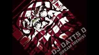 DJ Datts D - Dream (remix)