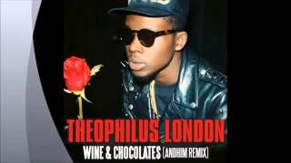 Theophilus London - Wine and chocolates