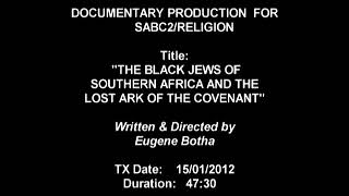 The Black Jews of Southern Africa & the Lost Ark of the Covenant | Documentary (Part 1 & 2)