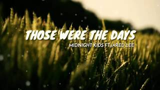 Midnight Kids   Those Were The Days (Lyric Video) Ft. Jared Lee