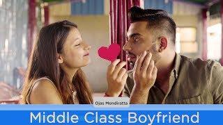 MIDDLE- CLASS BOYFRIEND   Ojas Mendiratta