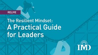 The Resilient Mindset: A Practical Guide for Leaders