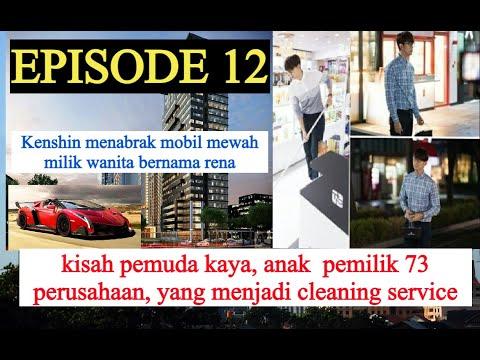 KISAH PEMUDA KAYA YANG JADI CLEANING SERVICE,( EPISODE 12)