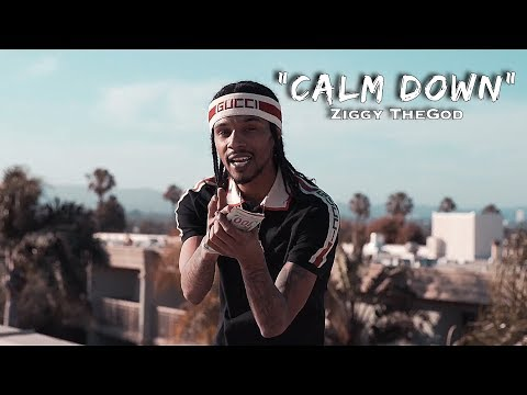 Ziggy TheGod - Calm Down - ( OFFICIAL MUSIC VIDEO )
