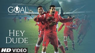 HEY DUDE - Video | DHAN DHANA DHAN GOAL   - YouTube