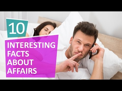 10 Interesting Facts about Affairs