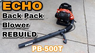 ECHO PB-500T Back Pack Blower REBUILD
