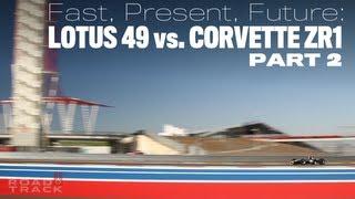 [RoadandTrack] Part 2: Fast, Present, Future: 1967 Lotus 49 vs. 2013 Corvette ZR1