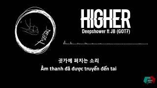 [JBS2VN] [Vietsub] HIGHER (feat. JB)   DEEPSHOWER
