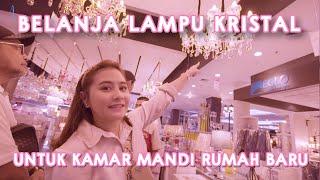 BELI LAMPU KRISTAL UNTUK DI KAMAR MANDI RUMAH BARU | DIARY PRILLY