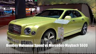 Bentley Mulsanne Speed 2016 Vs Mercedes-Maybach S600 2016