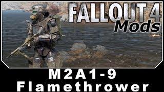 Fallout 4 Mods - M2A1-9 Flamethrower