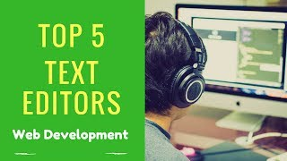 Top 5 text editor for web development