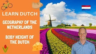 LEARN DUTCH: Where is the Netherlands? Are all Dutch people tall?