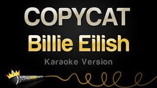 Billie Eilish - COPYCAT (Karaoke Version)