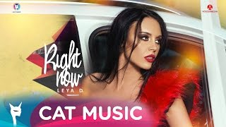 Leya D. - Right Now (Official Single)
