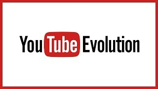 The Evolution of YouTube