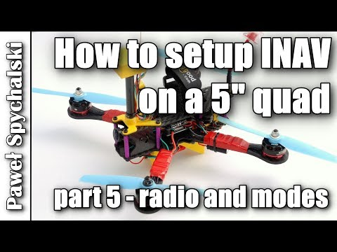 how-to-setup-inav-on-a-5quot-quad--radio-and-flight-modes