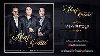 Y Lo Busque - Estilo Sierra (Estudio 2018)