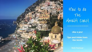 THE AMALFI COAST - Tips on HOW TO DO IT RIGHT by Locals!