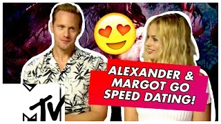 Margot Robbie & Alexander Skarsgard Go Speed Dating!! | MTV