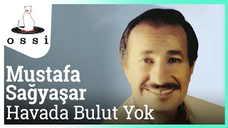 Mustafa Sağyaşar / Havada Bulut Yok