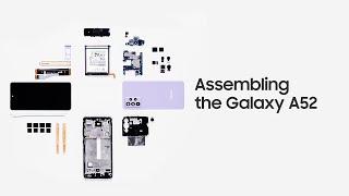 Galaxy A52: Assembling | Samsung