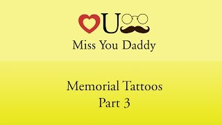 Miss You Daddy- Memorial Tattoos (Part 3)