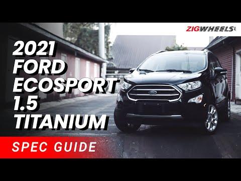 2021 Ford Ecosport 1.5 Titanium Spec Guide   Zigwheels.Ph