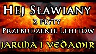 """Jaruha i Vedamir HEJ SŁAWIANY 14 utwór z płyty """"Przebudznie Lehitów"""" słowa: Samuel Tomasik"""