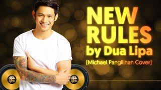 Dua Lipa   New Rules (Michael Pangilinan Cover) Lyrics