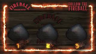 Follow the Fireball