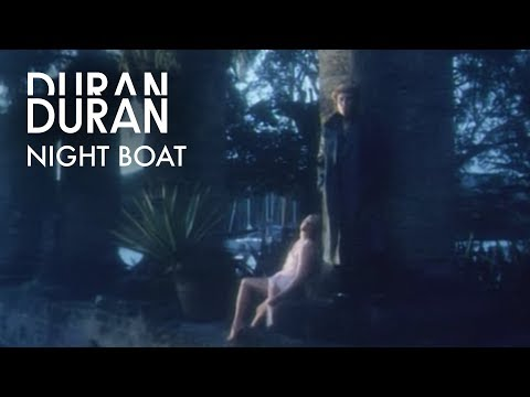 Duran Duran - Night Boat