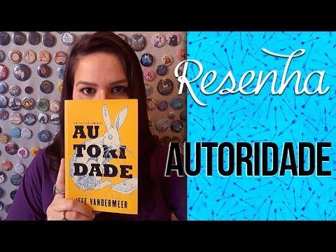 Resenha: Autoridade [Trilogia Comando Sul #2] - Jeff VanderMeer | Laila Ribeiro